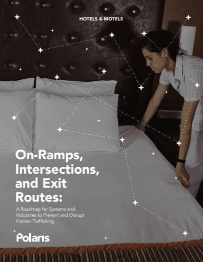 [Hotels & Motels] On-Ramps, Intersections, and Exit Routes: A Roadmap for Systems and Industries to Prevent and Disrupt Human Trafficking