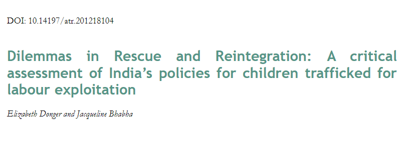 Dilemmas in Rescue and Reintegration: A critical assessment of India's policies for children trafficked for labour exploitation
