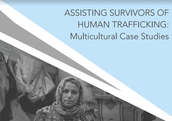 Assisting Survivors of Human Trafficking: Multicultural Case Studies