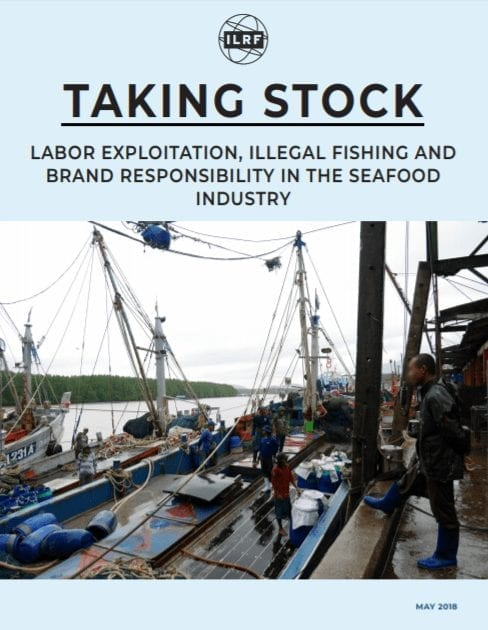 Taking Stock: Labor Exploitation, Illegal Fishing and Brand Responsibility in the Seafood Industry