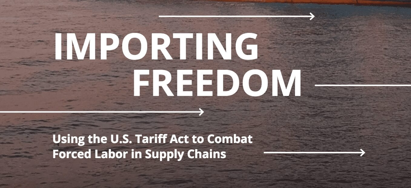 Importing Freedom: Using the U.S. Tariff Act to Combat Forced Labor in Supply Chains