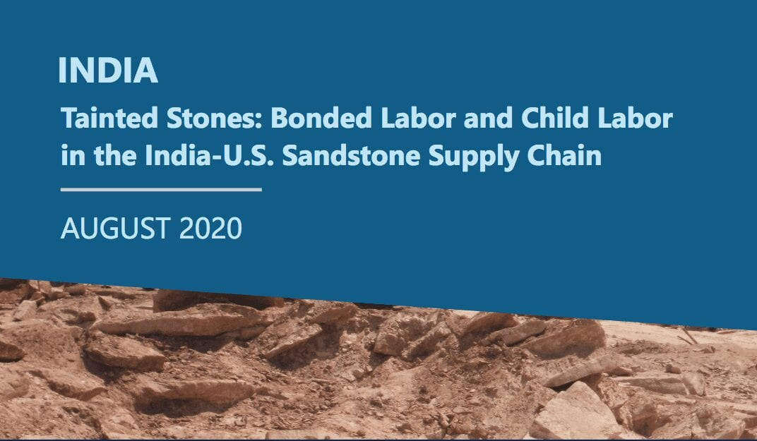 Tainted Stones: Bonded Labor and Child Labor in the India-U.S. Sandstone Supply Chain