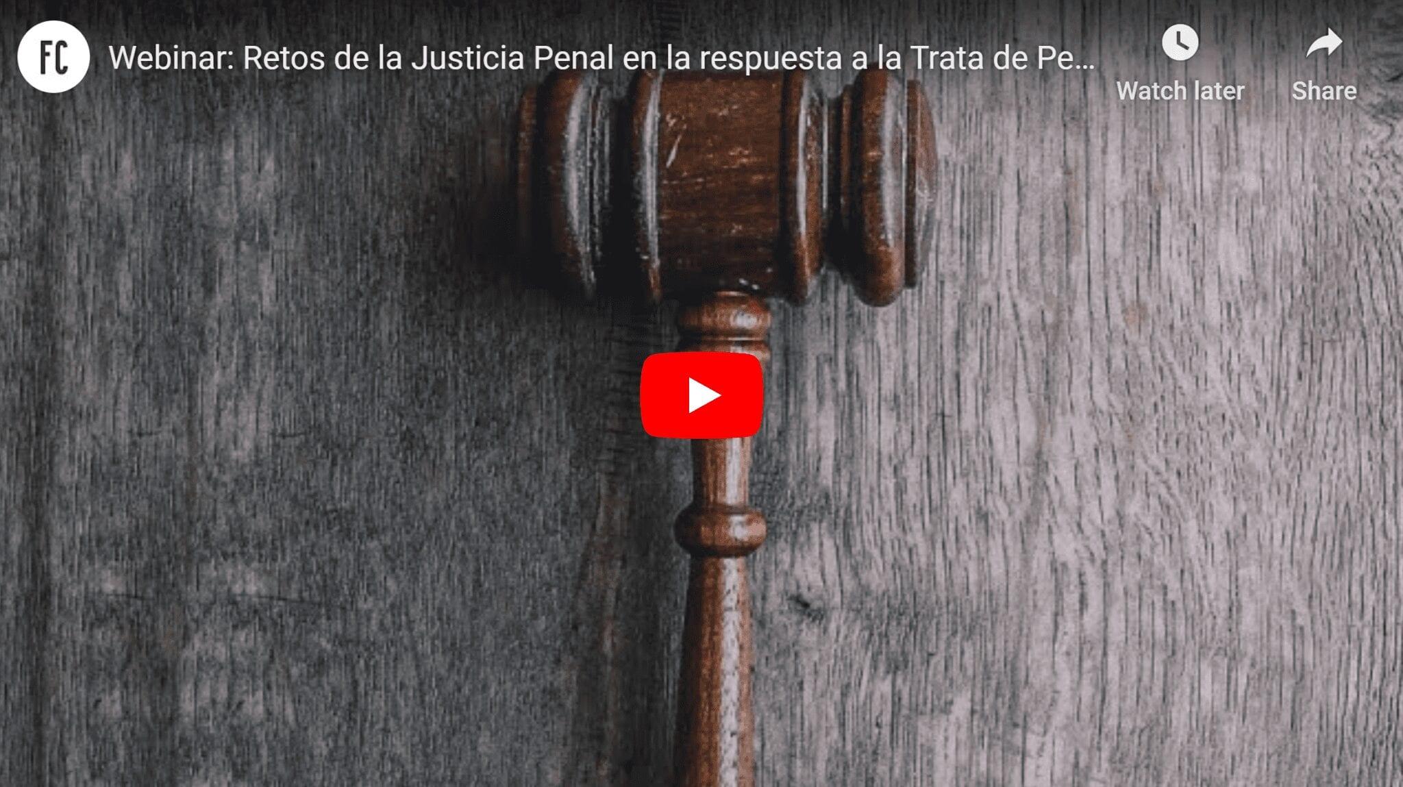 Retos de la Justicia Penal en la Respuesta a la Trata de Personas