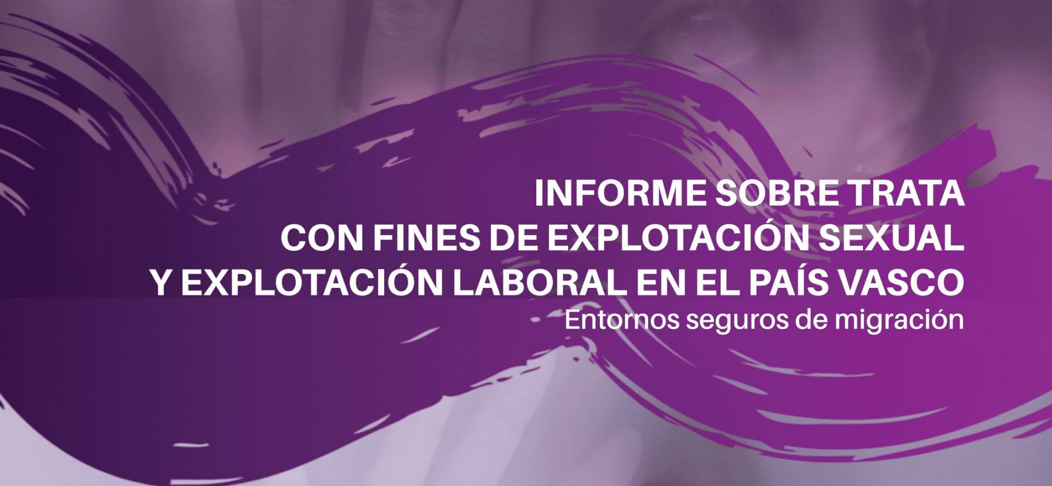 Informe sobre trata con fines de explotación sexual y explotación laboral en el País Vasco