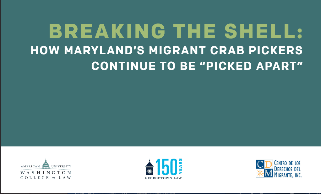 """Breaking the Shell: How Maryland's Migrant Crab Pickers Continue to Be """"Picked Apart"""""""
