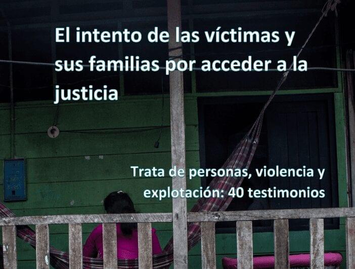 El intento de las víctimas y sus familias por acceder a la justicia: Trata de personas, violencia y explotación