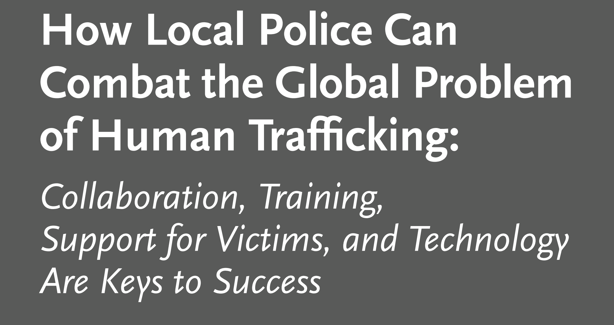 How Local Police Can Combat the Global Problem of Human Trafficking
