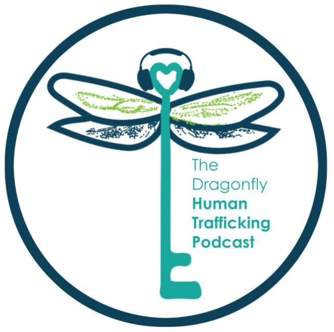 The Dragonfly Human Trafficking Podcast