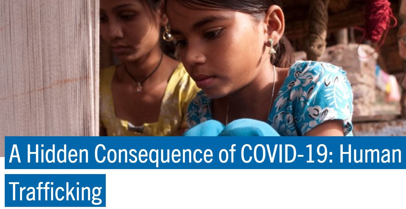 A Hidden Consequence of COVID-19: Human Trafficking