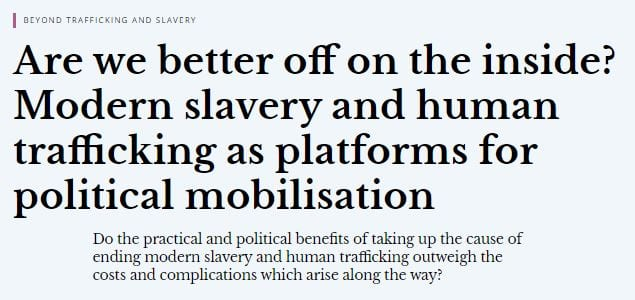 Are we better off on the inside? Modern slavery and human trafficking as platforms for political mobilisation