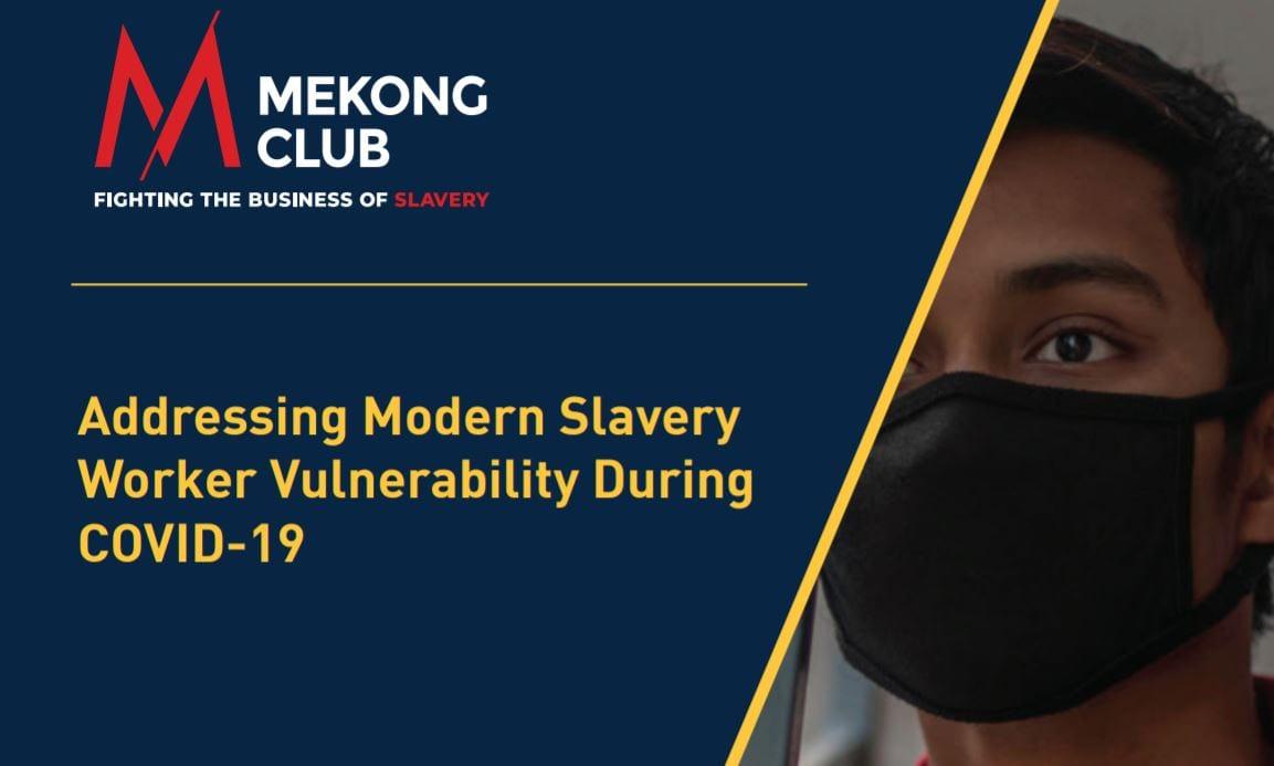 Addressing Modern Slavery Worker Vulnerability During COVID-19