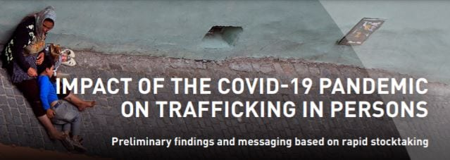 The Impact of Covid-19 Pandemic on Trafficking in Persons