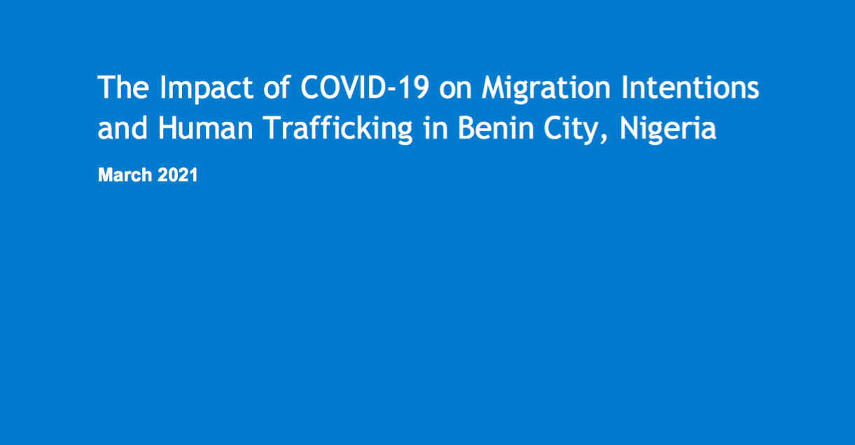The Impact of COVID-19 on Migration Intentions and Human Trafficking in Benin City, Nigeria