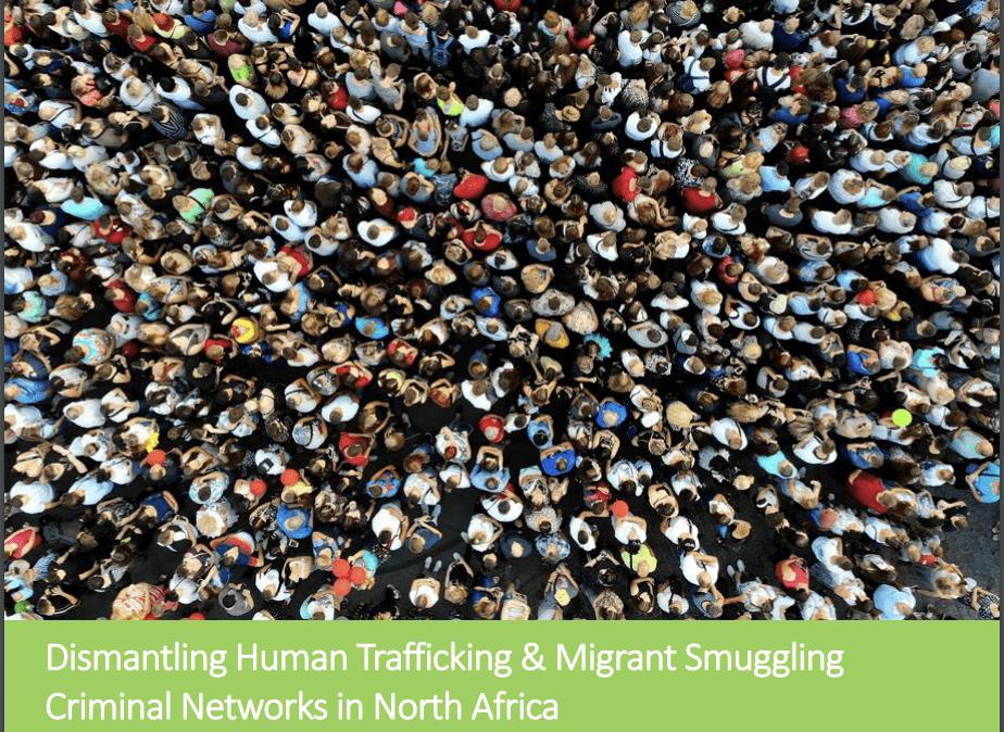Dismantling Human Trafficking & Migrant Smuggling Criminal Networks in North Africa
