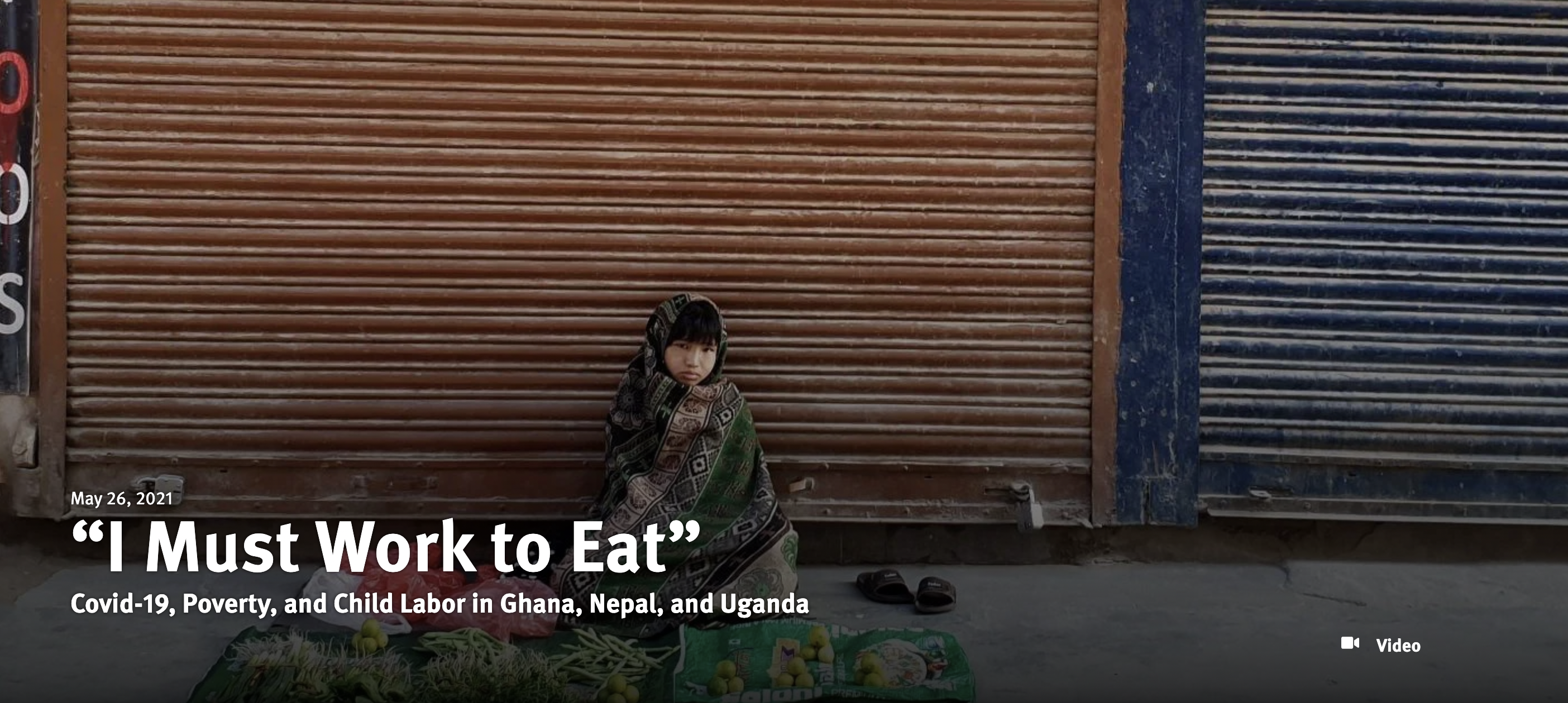 """""""I Must Work to Eat"""": Covid-19, Poverty, and Child Labor in Ghana, Nepal, and Uganda"""