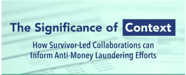 The Significance of Context: How Survivor-Led Collaborations can Inform Anti-Money Laundering Efforts