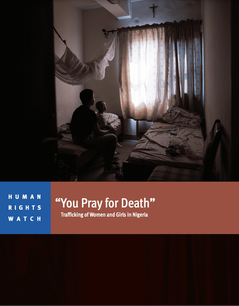 """""""You Pray for Death"""" Trafficking of Women and Girls in Nigeria"""