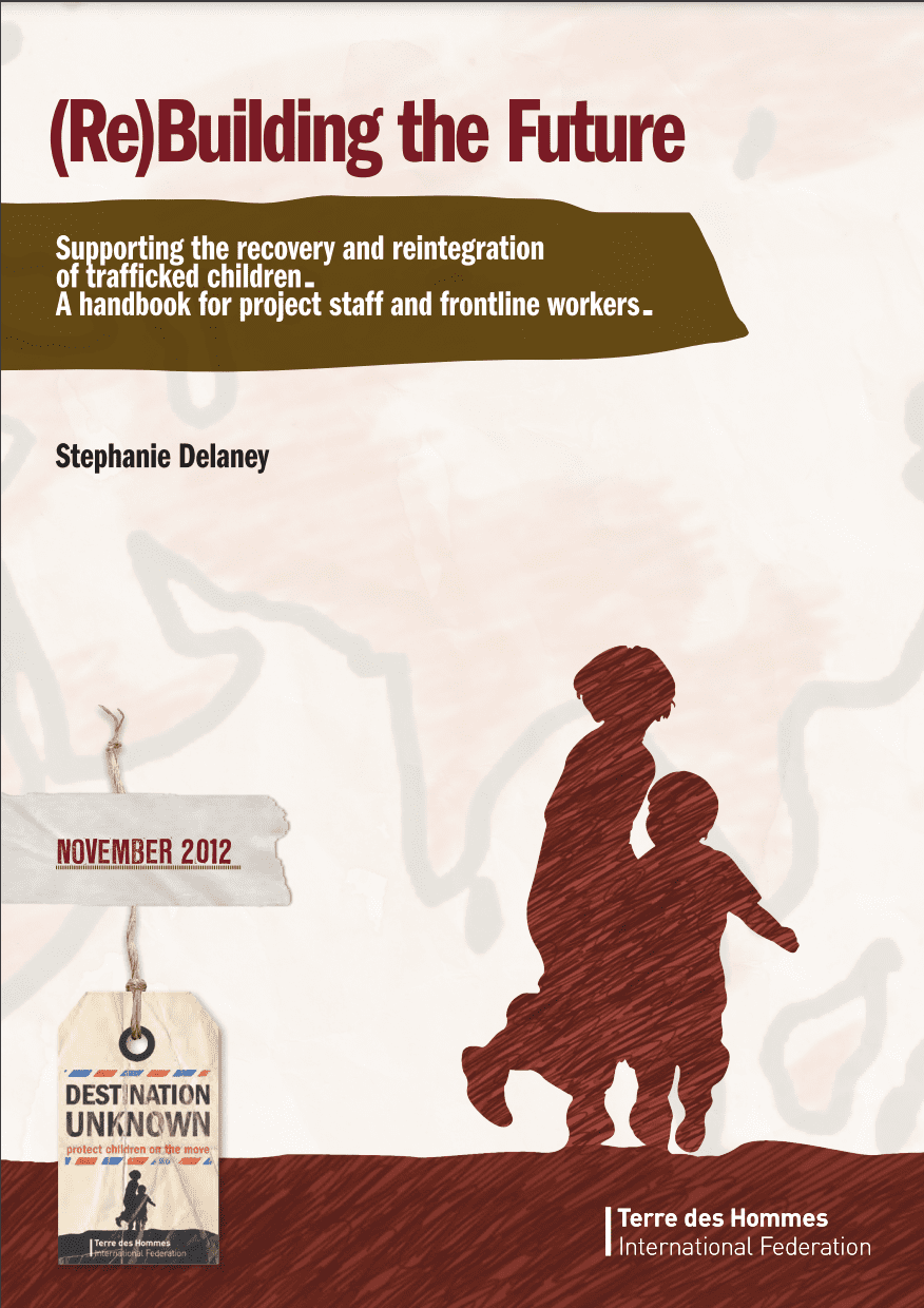 (Re) Building the Future: Supporting the recovery and reintegration of trafficked children