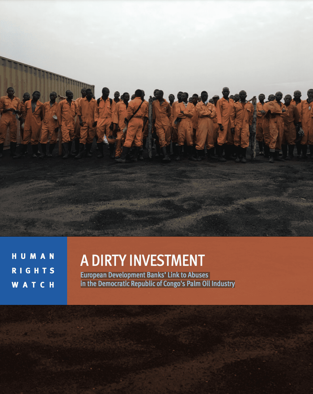 A Dirty Investment: European Development Banks' Link to Abuses in the Democratic Republic of Congo's Palm Oil Industry