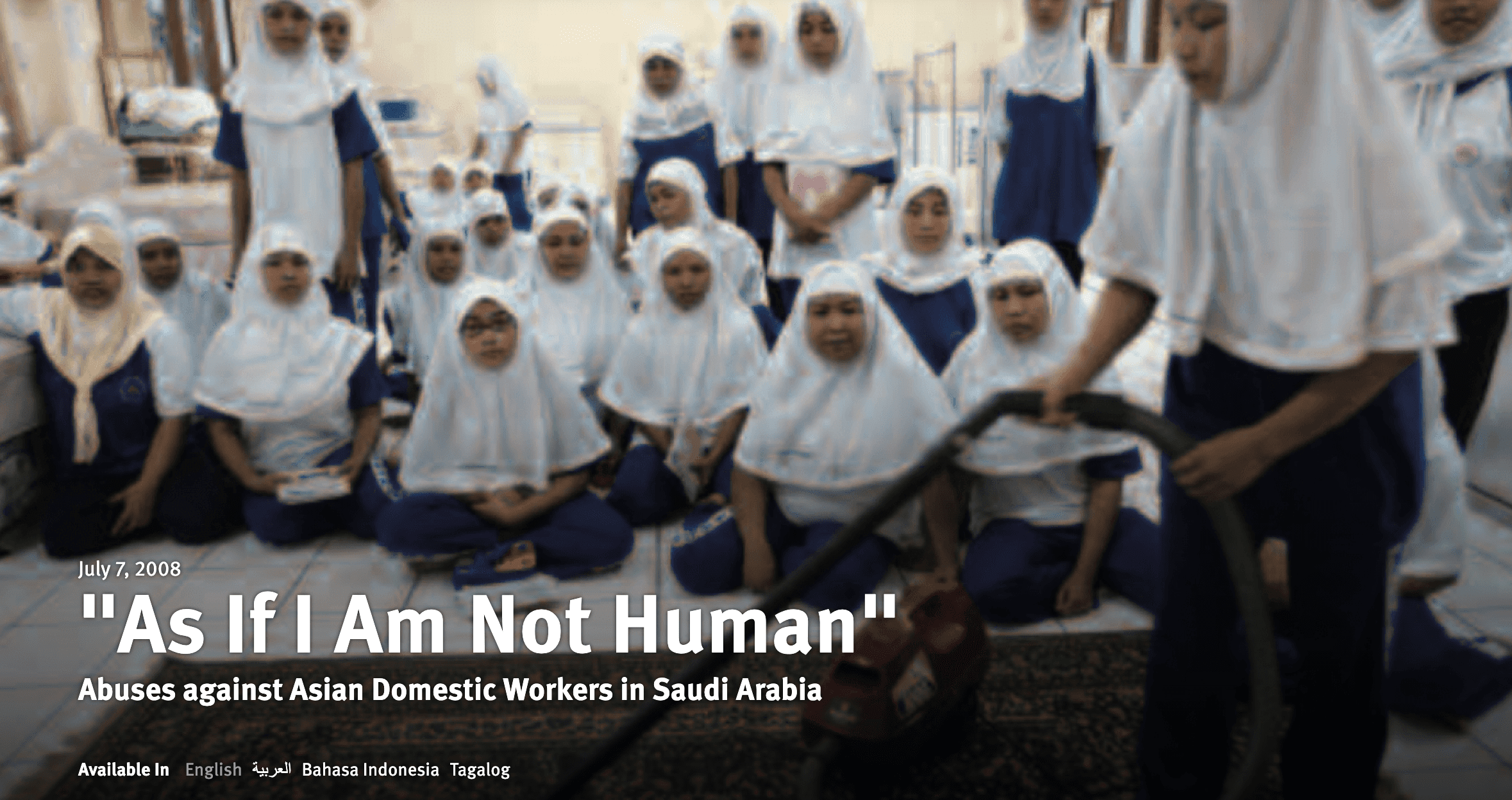 """""""As If I Am Not Human"""" Abuses against Asian Domestic Workers in Saudi Arabia"""