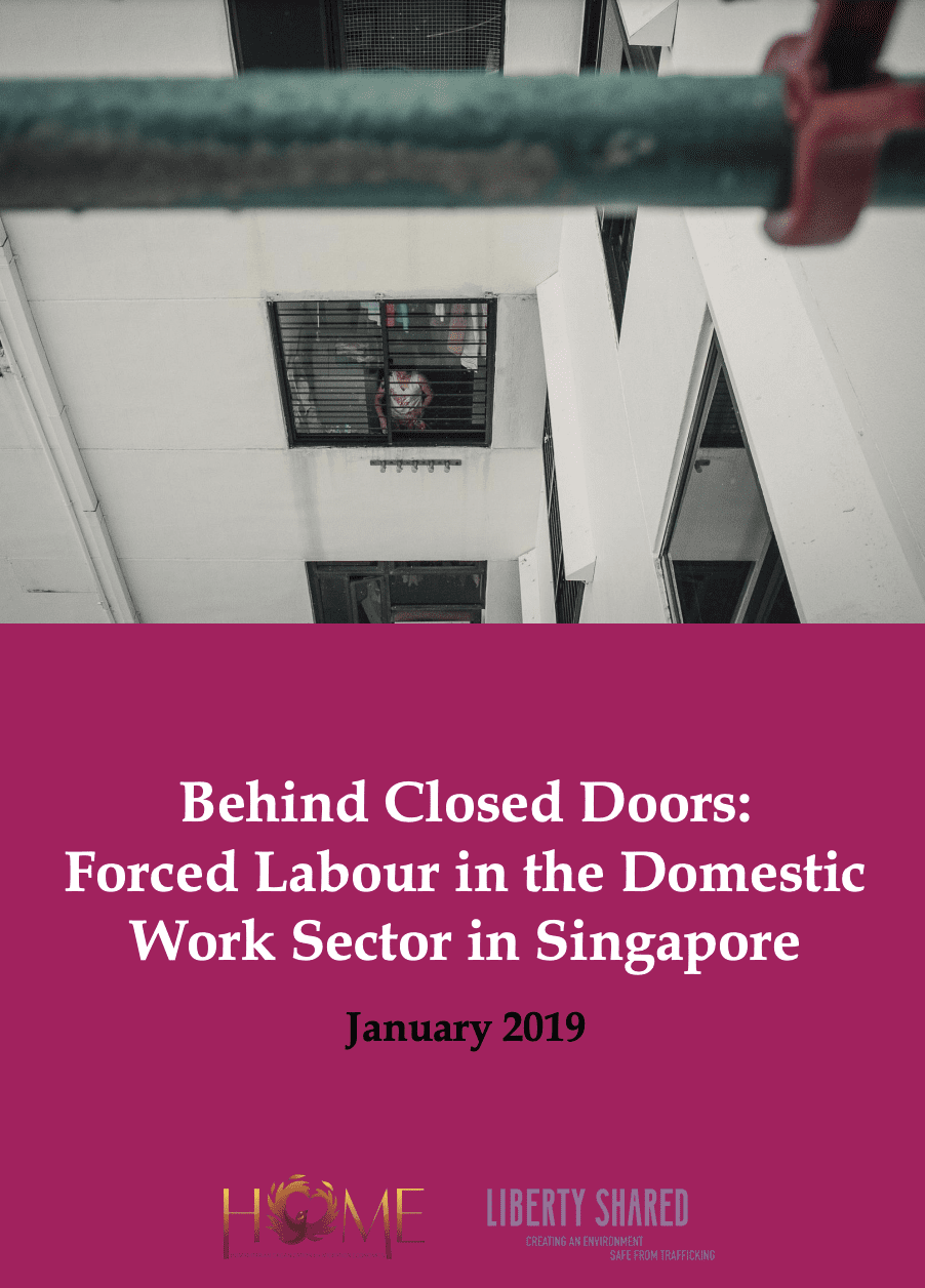 Behind Closed Doors: Forced Labour in the Domestic Work Sector in Singapore