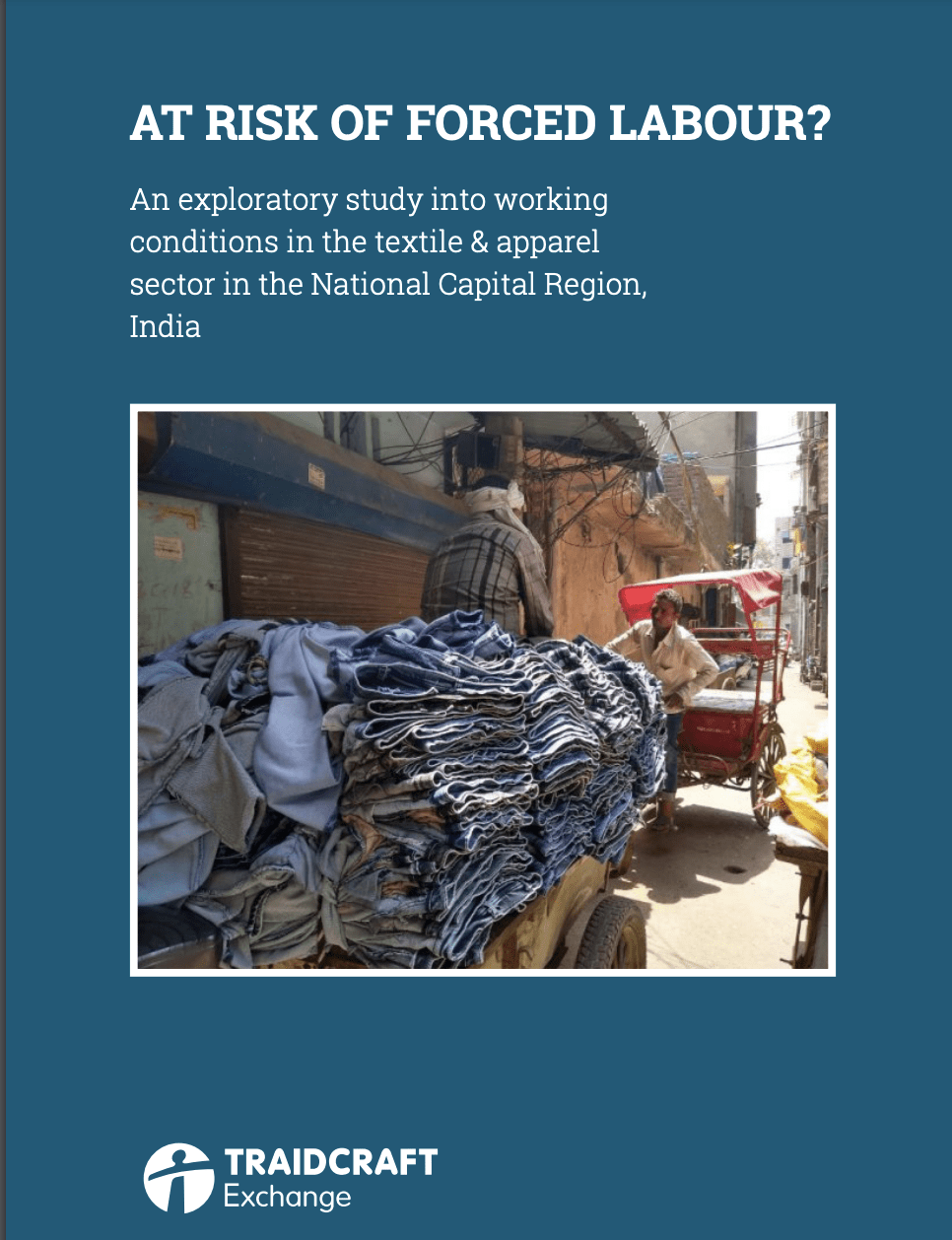 At Risk of Forced Labour? An exploratory study into working conditions in the textile & apparel sector in the National Capital Region, India