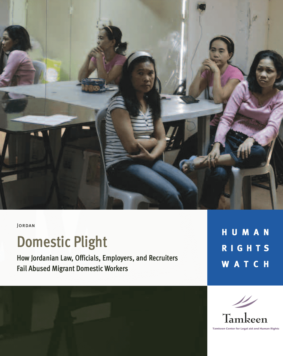 Domestic Plight: How Jordanian Laws, Officials, Employers, and Recruiters Fail Abused Migrant Domestic Workers