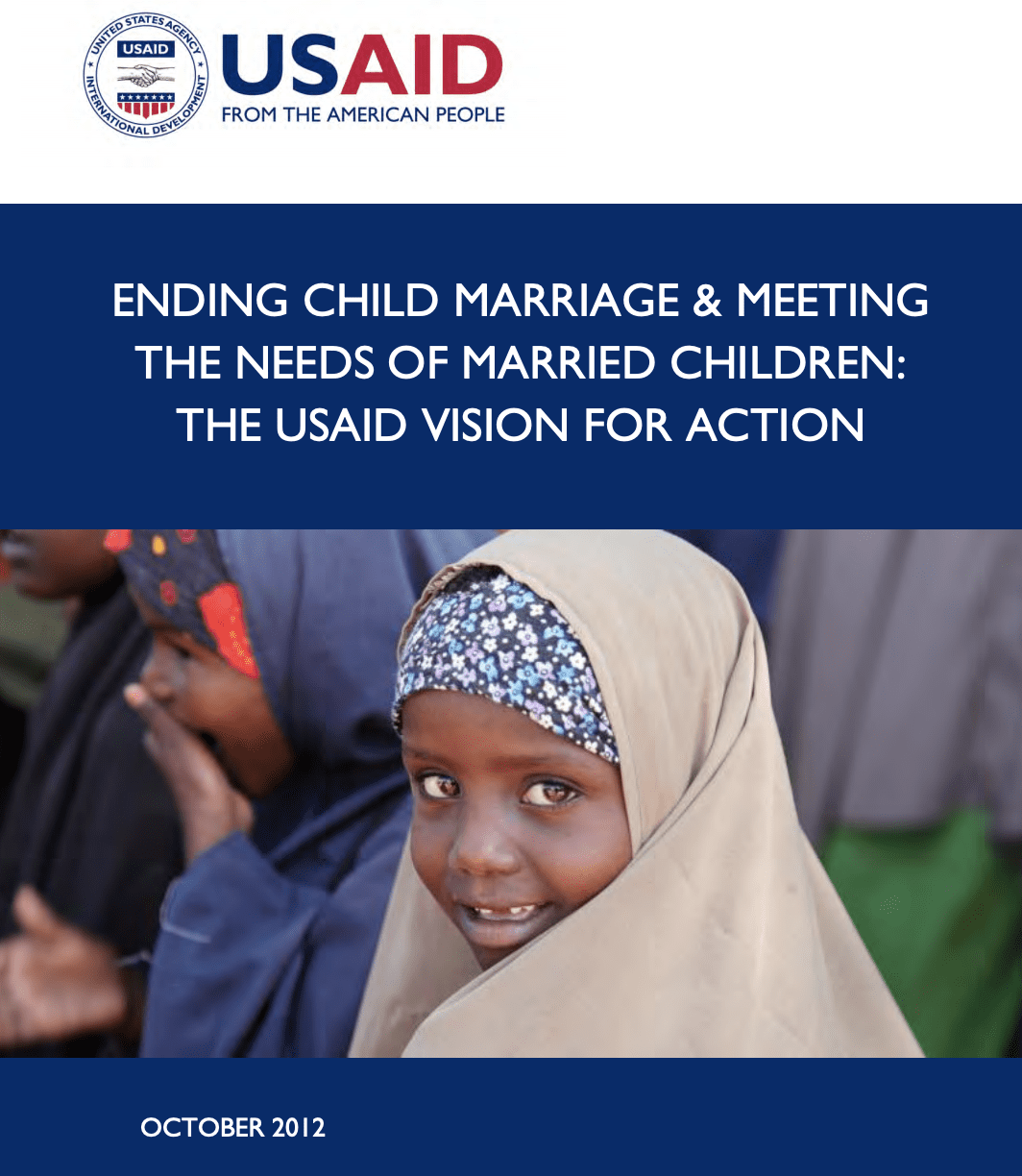Ending Child Marriage & Meeting the Needs of Married Children: The USAID Vision for Action