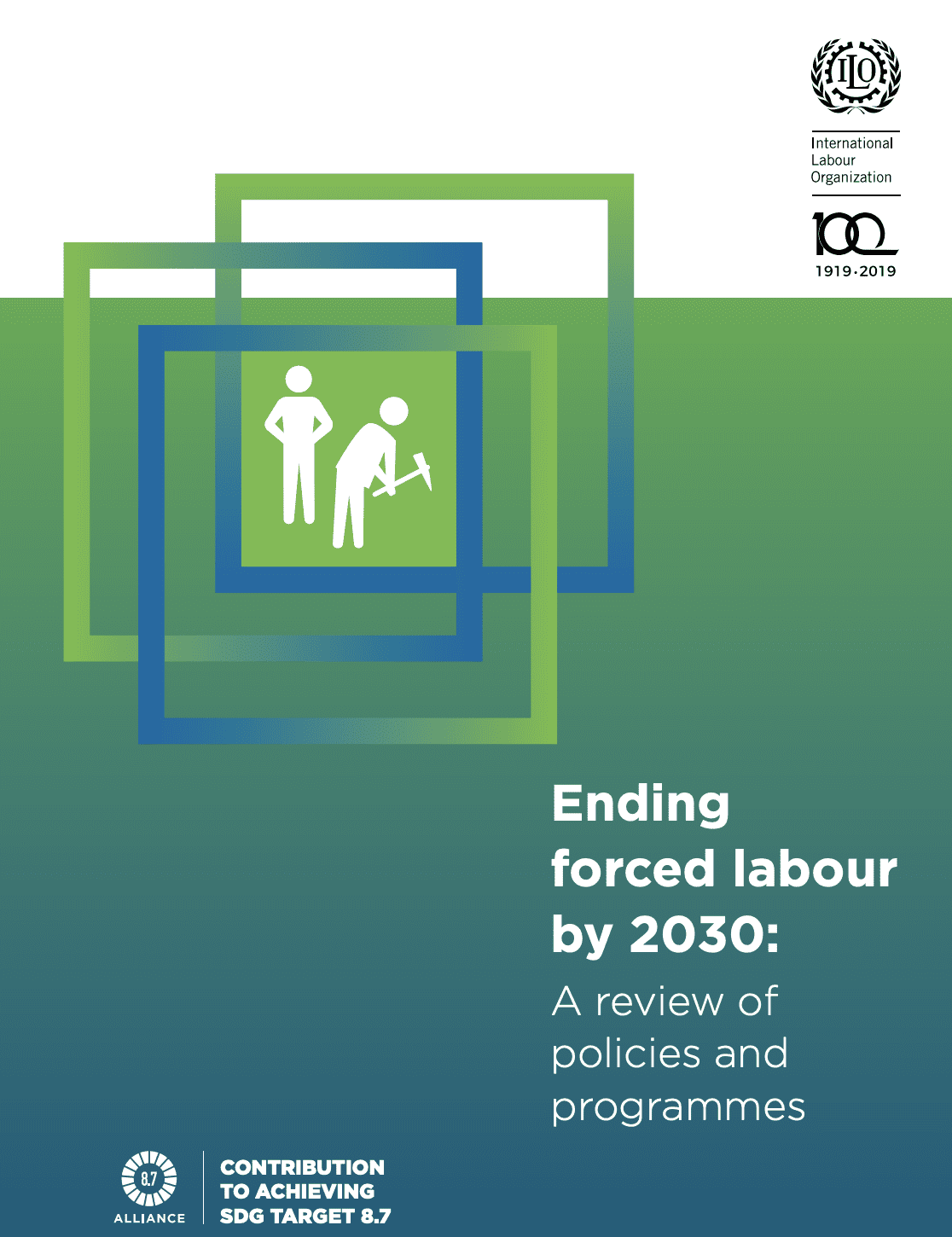 Ending forced labour by 2030: A review of policies and programmes