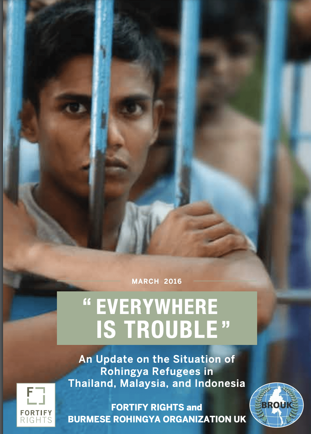 """""""Everywhere is Trouble:"""" An Update on the Situation of Rohingya Refugees in Thailand, Malaysia, and Indonesia"""
