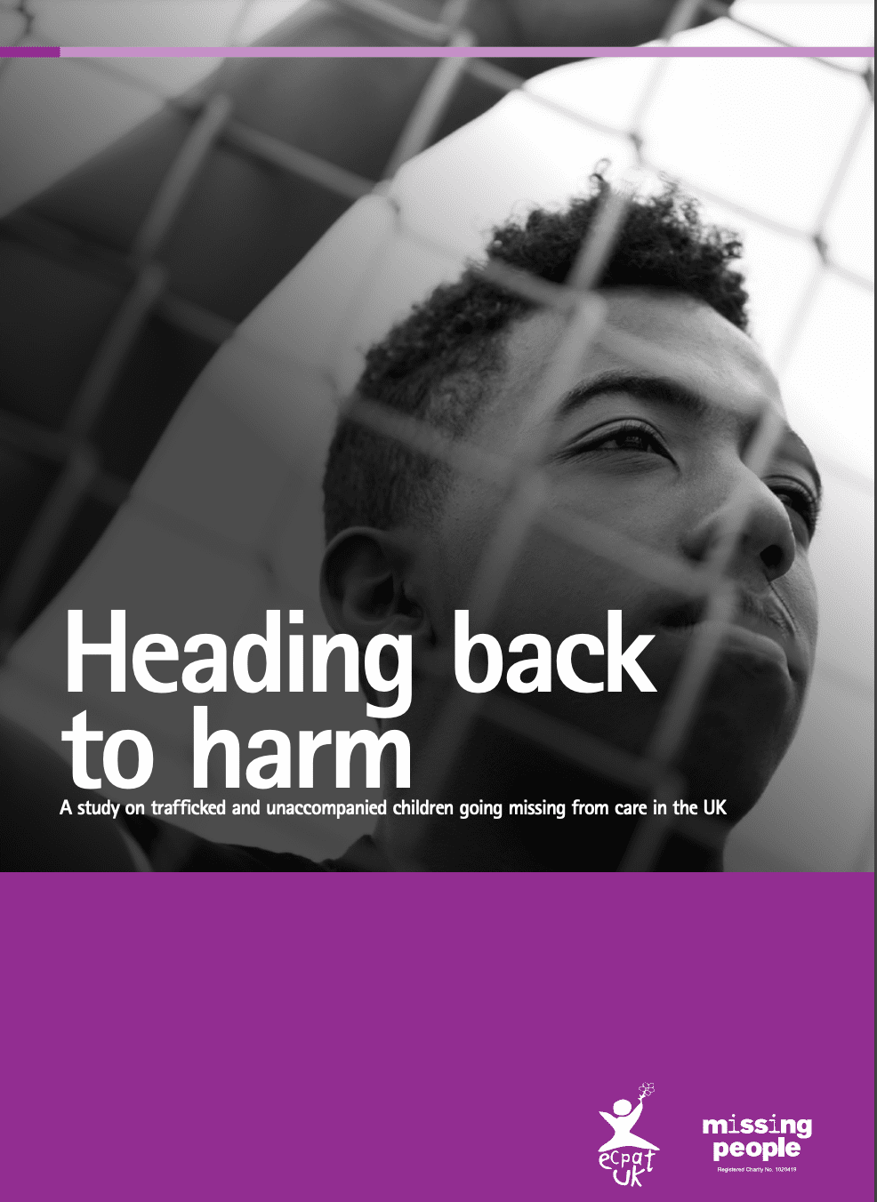 Heading back to harm: A study on trafficked and unaccompanied children going missing from care in the UK