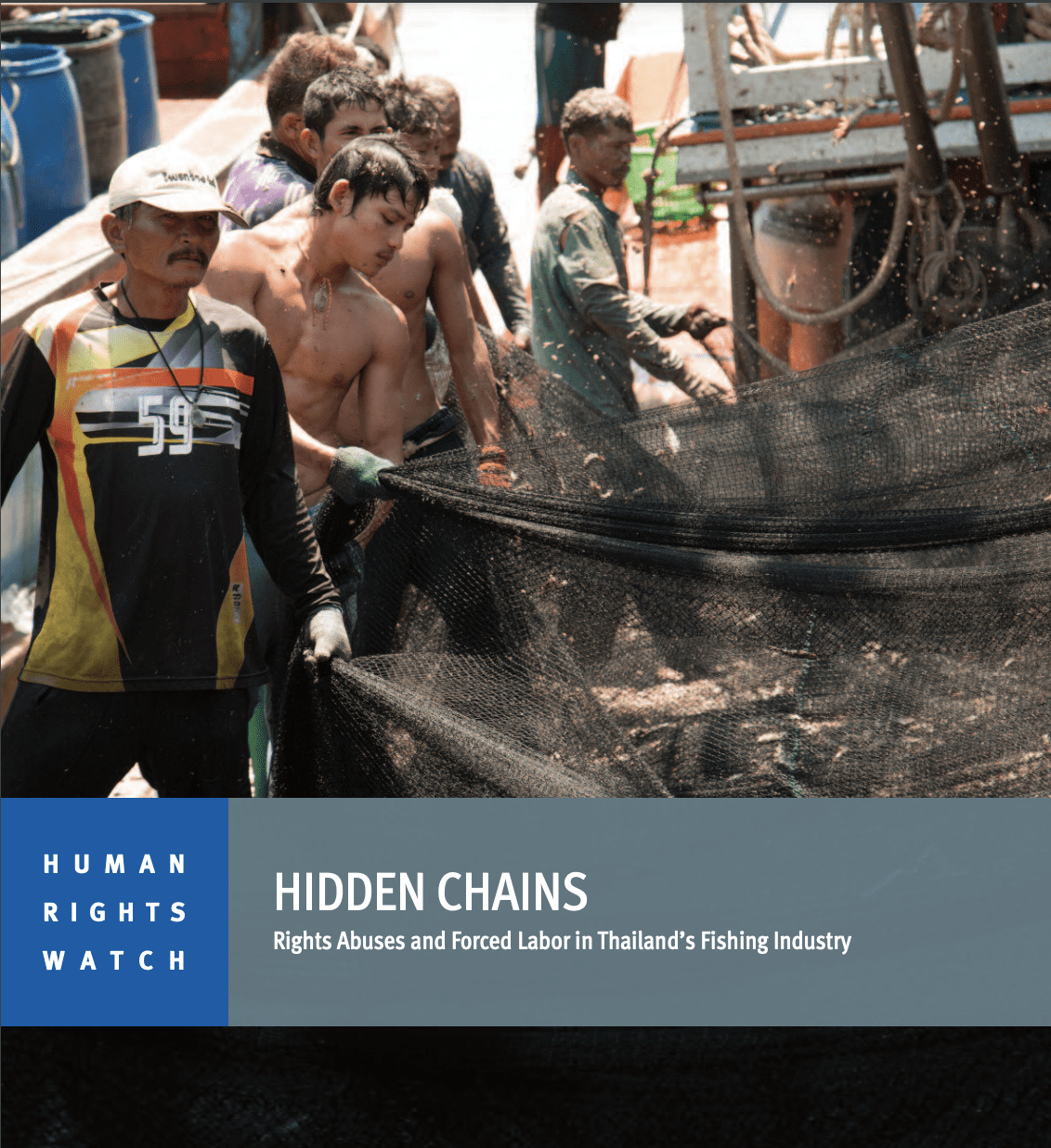 Hidden Chains: Rights Abuses and Forced Labor in Thailand's Fishing Industry