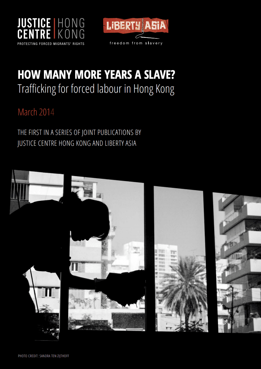 How Many More Years a Slave? Trafficking for forced labour in Hong Kong