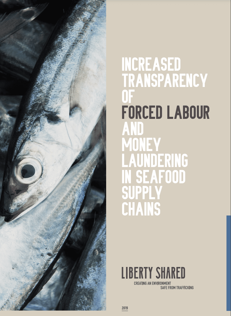 Increased Transparency of Forced Labour and Money Laundering in Seafood Supply Chains