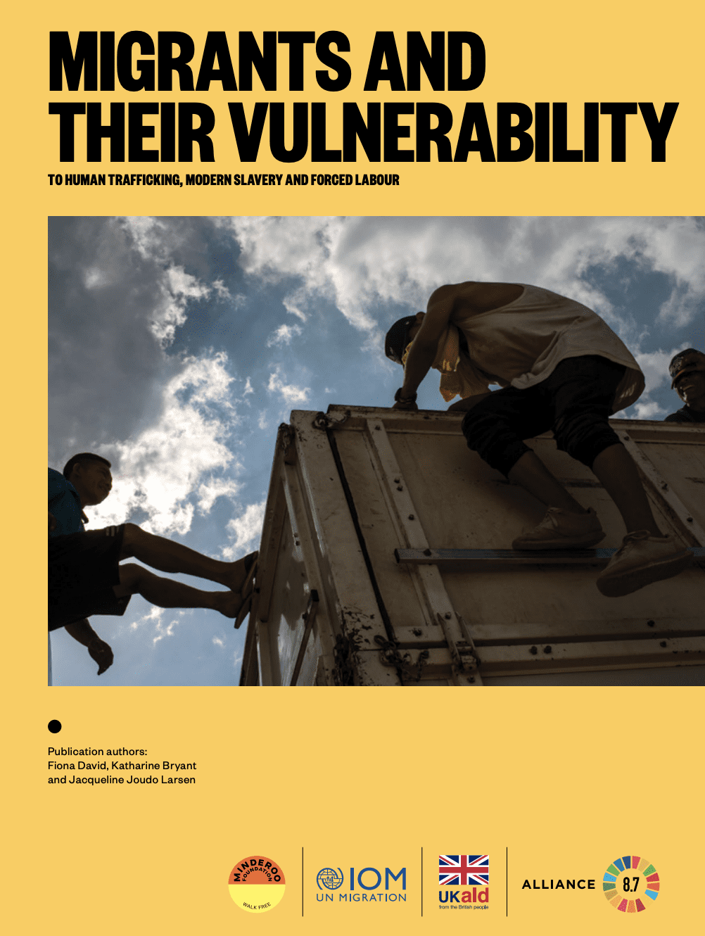Migrants and their Vulnerability: to human trafficking, modern slavery and forced labour
